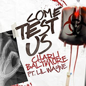 Come Test Us by Charli Baltimore