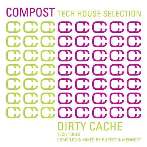 Play & Download Compost Tech House Selection - Dirty Cache - Tech Tools - compiled and mixed by Rupert & Mennert by Various Artists | Napster