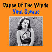 Play & Download Dance Of The Winds by Yma Sumac | Napster