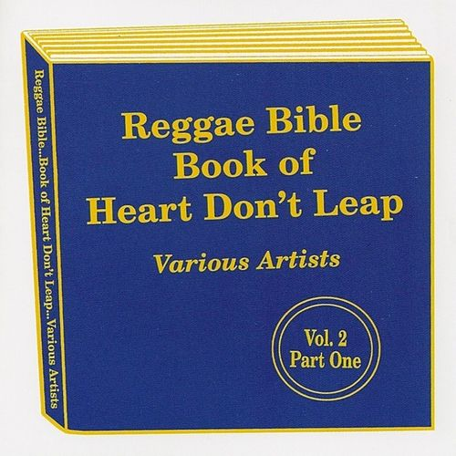 Play & Download Reggae Bible of Heart Don't Leap (Vol. 2 Part One) by Various Artists | Napster