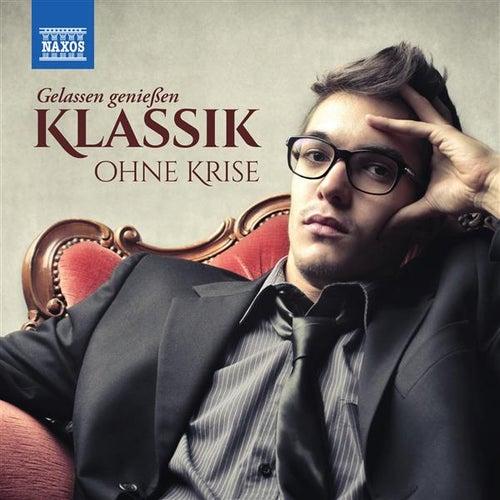 Klassik ohne Krise: Gelassen genießen by Various Artists