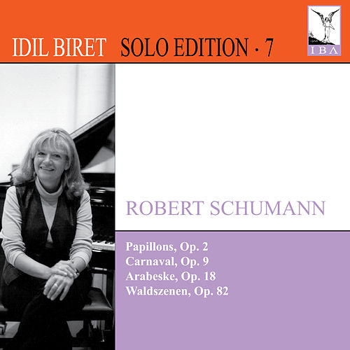Play & Download Idil Biret Solo Edition, Vol. 7 by Idil Biret | Napster