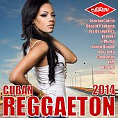Cuban Reggaeton 2014 (Cubaton) by Various Artists