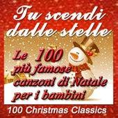 Tu scendi dalle stelle: Le 100 più famose canzoni di Natale per i bambini (100 Christmas Classics) von Various Artists