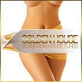 Play & Download Golden House - 20 Premium House Tunes by Various Artists | Napster