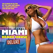 Play & Download Miami Beach House Deluxe (Chilled Grooves Hot Selection) by Various Artists | Napster
