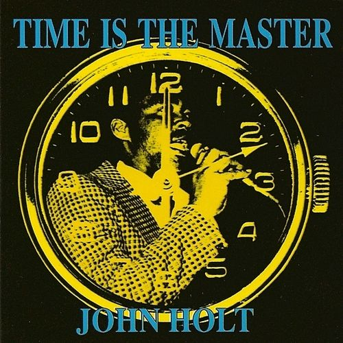 Play & Download Time Is The Master by John Holt | Napster