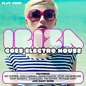 Play & Download Ibiza Goes Electro House by Various Artists | Napster