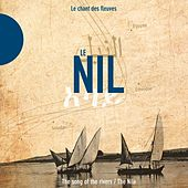 Play & Download Le Nil - The Nile (Le chant des fleuves / The Song of the Rivers) by Various Artists | Napster