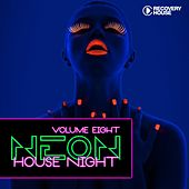 Play & Download Neon House Night, Vol. 8 by Various Artists | Napster