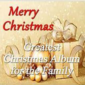 Merry Christmas: Greatest Christmas Album for Family by Various Artists