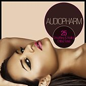 Play & Download Audiopharm - 25 Soothing & Healing Chillout Tunes by Various Artists | Napster