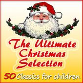 The Ultimate Christmas Selection: 50 Classics for Children by Various Artists