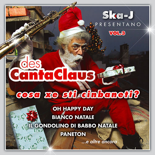 DesCanta Claus 3 - Cosa xe sti cinbaneti by Ska - J