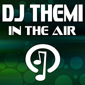 In the Air by DJ Themi