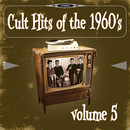 Play & Download Cult Hits of the 1960's, Vol. 5 by Various Artists | Napster