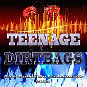 Play & Download Teenage Dirtbags (Les Tubes De La Rentrée 2013) by Various Artists | Napster