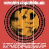 Play & Download Versión Española.02 (Una Selección de Treinta Canciones Flamencas del Cine Español) by Various Artists   Napster