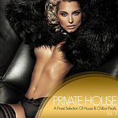Play & Download Private House - a Finest Selection of House & Chillout Pearls, Vol. 1 by Various Artists | Napster