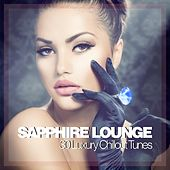 Sapphire Lounge - 30 Luxury Chillout Tunes by Various Artists