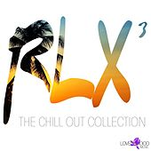 Play & Download RLX 3 - the Chill Out Collection by Various Artists | Napster
