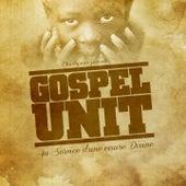 Play & Download Gospel Unit (Au service d'une cause divine) by Various Artists | Napster