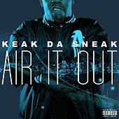 Play & Download Air It Out - Single by Keak Da Sneak | Napster