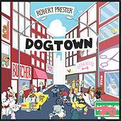 Dogtown by Robert Prester