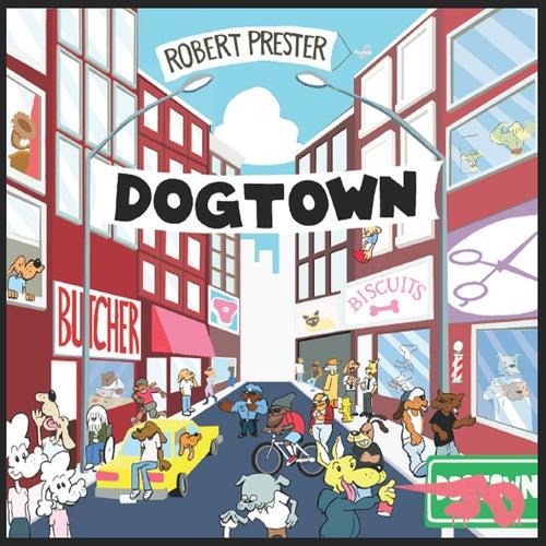 Dogtown by Robert Prester