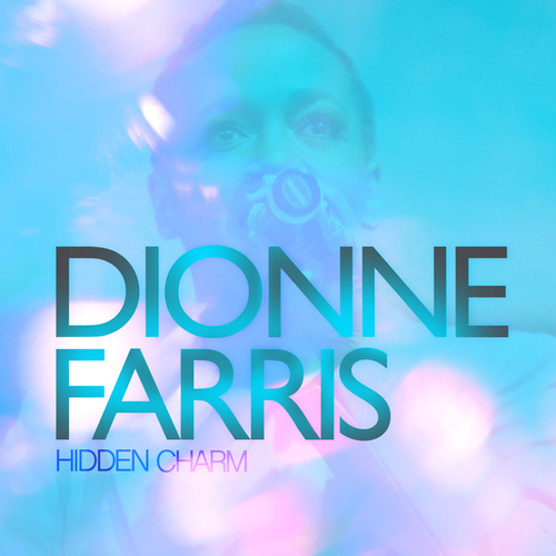 Play & Download Hidden Charm by Dionne Farris | Napster