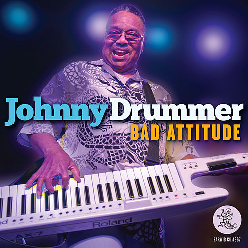 Play & Download Bad Attitude by Johnny Drummer | Napster