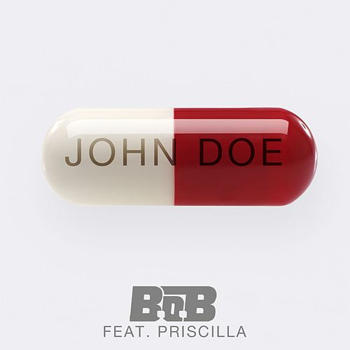 Play & Download John Doe (feat. Priscilla) by B.o.B | Napster