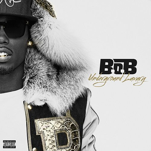 Play & Download Underground Luxury by B.o.B | Napster