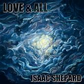 Play & Download Love and All by Isaac Shepard | Napster