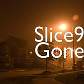 Play & Download Gone (feat. Bobby Creekwater & Wyan) by Slice 9 | Napster