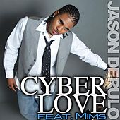 Play & Download Cyberlove (feat. Mims) by Jason Derulo | Napster