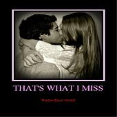 Play & Download That's What I Miss by Razardous Hoad | Napster