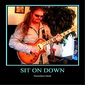 Play & Download Sit On Down by Razardous Hoad | Napster