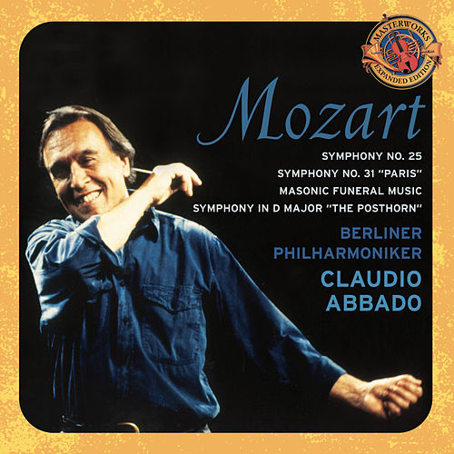 Mozart: Symphonies No. 31 'Paris' & 25; Masonic Funeral Music;  Posthorn Symphony [Expanded Edition] by Berlin Philharmonic Orchestra