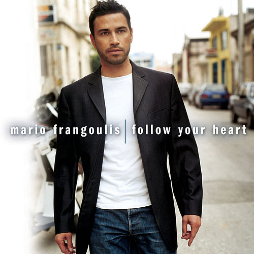 Play & Download Follow Your Heart (European Version) by Mario Frangoulis (Μάριος Φραγκούλης) | Napster