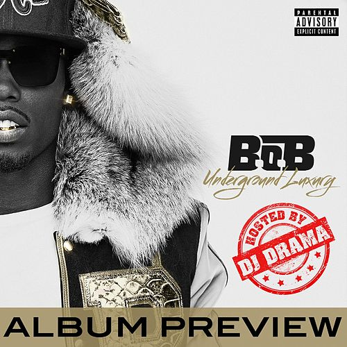 Play & Download Underground Luxury Album Preview Hosted by DJ Drama by B.o.B | Napster