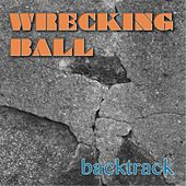 Play & Download Wrecking Ball by Backtrack | Napster