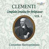 Play & Download Clementi: Complete Sonatas for Fortepiano, Vol. 1 by Costantino Mastroprimiano | Napster