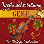 Play & Download Weihnachtsträume auf der Geige by 101 Strings Orchestra | Napster