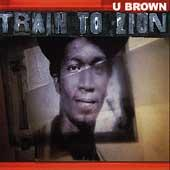 Play & Download Train To Zion by U-Brown | Napster