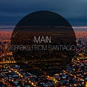 Sparks From Santiago by Main