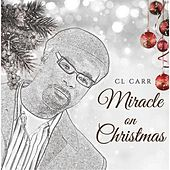 Play & Download Miracle On Christmas by C L Carr | Napster