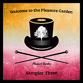 Welcome To The Pleasure Garden. Sampler Three by Various Artists