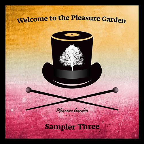 Play & Download Welcome To The Pleasure Garden. Sampler Three by Various Artists | Napster