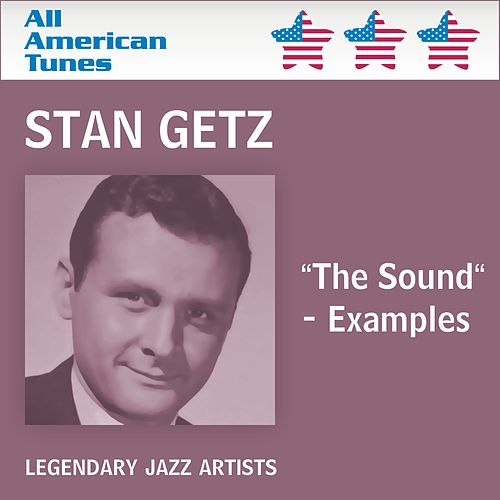 'The Sound' Examples by Stan Getz